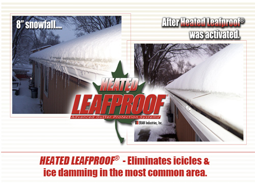 The Heated Leafproof® System is available for homes in northern climates.